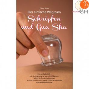 Buch - Der einfache Weg zum Schröpfen und Gua Sha, 227 Seiten farbigen Illustrat
