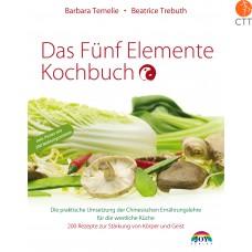 Das Fünf Elemente Kochbuch von Barbara Temelie, Neuauflage 2010